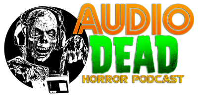 Audio Dead Horror Podcast - Horror Movies Podcast